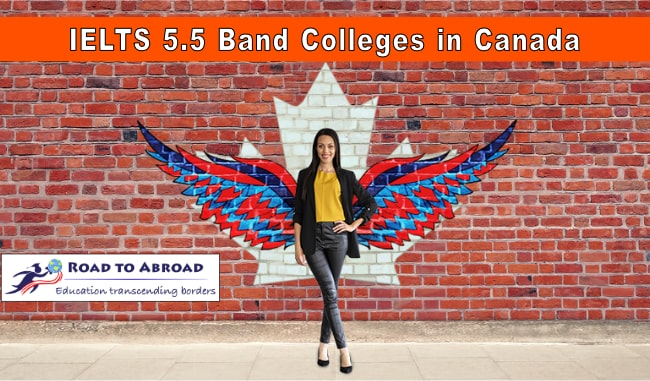Ielts 5 5 Band Colleges In Canada Blog Road To Abroad