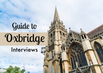 Oxbridge Interviews – Complete Guide and Tips